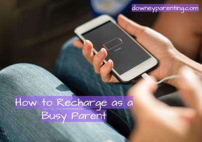 How to Recharge as a Busy Parent
