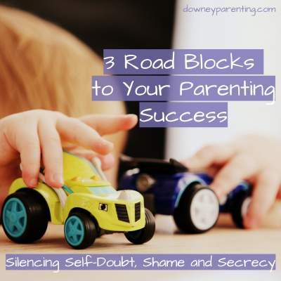 3 Road Blocks to Parenting Success