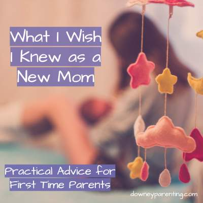 What I wish I knew as a New Mom…