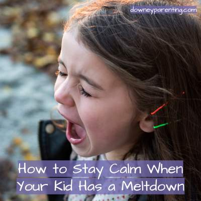 How to stay calm during your kids meltdown